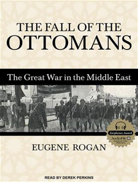 the fall of the ottomans listen to fall of the ottomans the great war in the