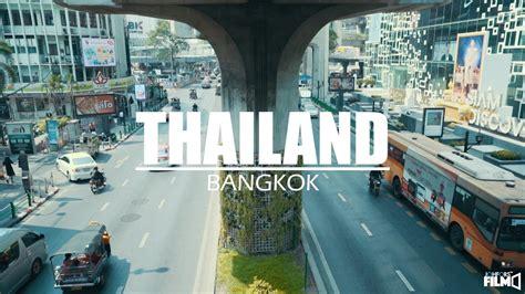 film bagus thailand 2017 thailand bangkok 2017 youtube