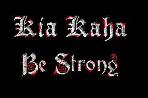kia kaha be strong felt