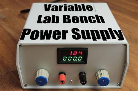 bench power supply variable build your own variable lab bench power supply