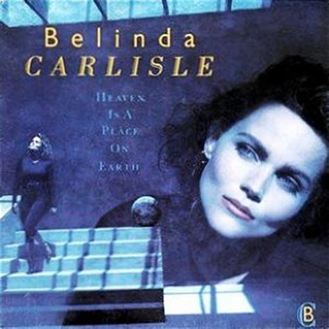 lyrics belinda carlisle belinda carlisle heaven is a place on earth akordy a