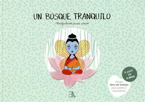 un bosque tranquilo mindfulness 12 libros para practicar mindfulness en el aula y en familia