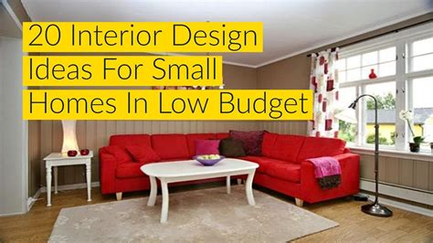 home interior design low budget 20 interior design ideas for small homes in low budget