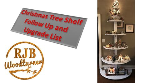how to makeacheistmas tree stau up tree shelf follow up and list of upgrades