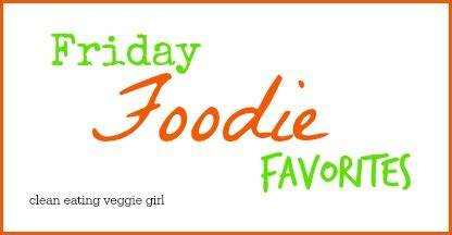 friday may 29 2015 friday foodie favorites may 29 2015