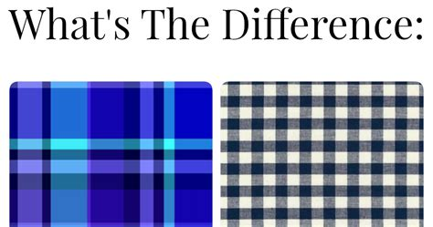 Plaid In Or Out by The Trendy What S The Difference Plaid Vs Gingham