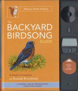 the backyard birdsong guide backyard birdsong guides donald kroodsma