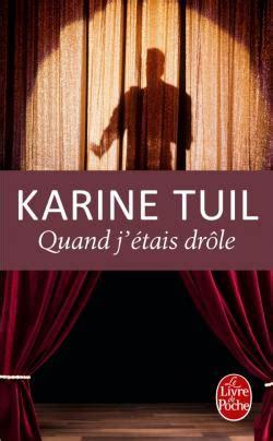 Karine Tuil Biographie by Quand J 233 Tais Dr 244 Le Par L 233 Crivain Fran 231 Ais