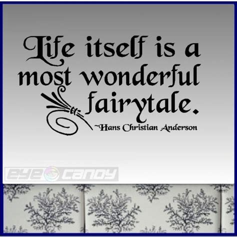 quotes sayings wall decor quotesgram life itself is a wonderful fairytale wall quotes