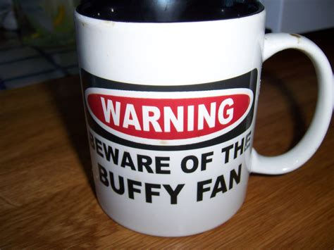 novelty coffee mugs 28 novelty coffee mug buffy the coffee wait for it