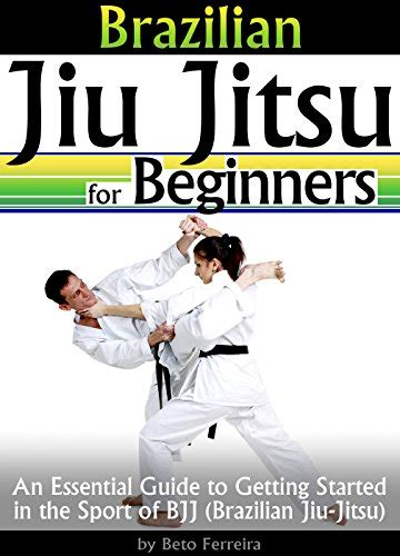 how to jiu jitsu for beginners your step by step guide to jiu jitsu for beginners books ebook jiu jitsu for beginners an essential