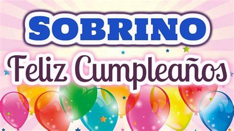 imagenes hermosas de feliz cumpleaños sobrino felicidades para mi sobrino feliz cumplea 241 os para