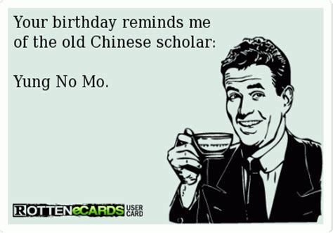 Old Man Birthday Meme - your birthday reminds me of the old chinese scholar yung