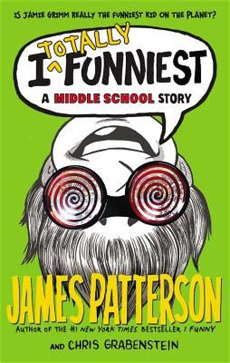 i even funnier a middle school story i books i totally funniest a middle school story i 3 by