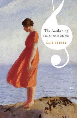 kate chopin biography the awakening the awakening and other stories by kate chopin reading