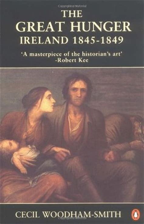 The Great Hunger Ireland 1845 1849 By Cecil Woodham Smith