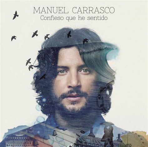 manuel carrasco discos noticias biografa fotos canciones manuel carrasco confieso que he sentido la portada disco