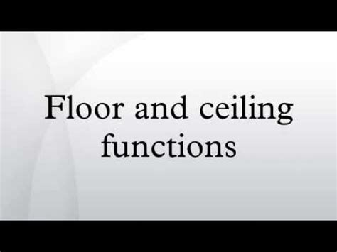 Properties Of Floor And Ceiling Functions by Floor And Ceiling Functions