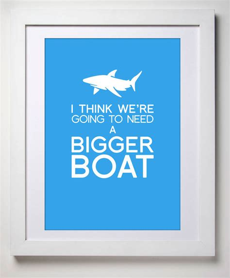 you re going to need a bigger boat we re going to need a bigger boat art print by blue fox