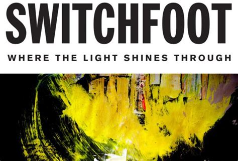 album switchfoot quot where the light shines through