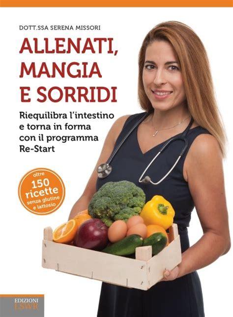libri alimentazione sana alimentazione sana ecco il metodo re start