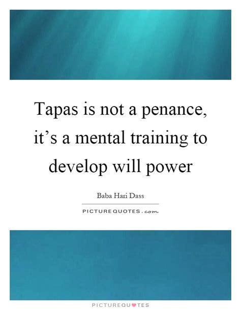 Tapas Quotes tapas is not a penance it s a mental to develop