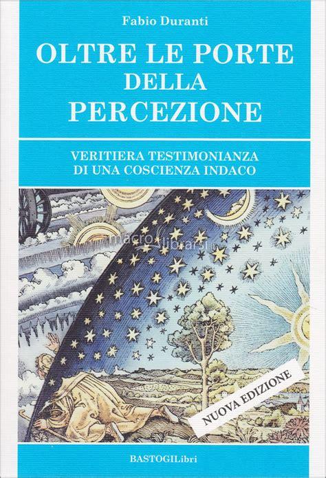 le porte della percezione oltre le porte della percezione libro fabio duranti
