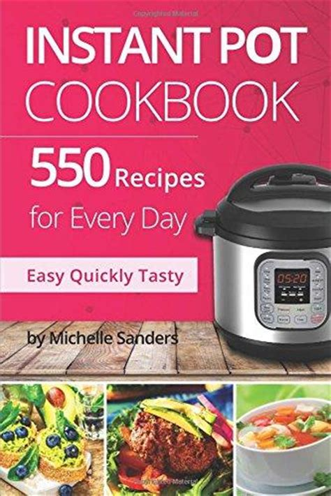 550 instant pot recipes cookbook easy delicious and budget friendly instant pot recipes for healthy living electric pressure cooker cookbook recipes included instant pot cookbook books isbn 9781976102318 instant pot cookbook 550 recipes for