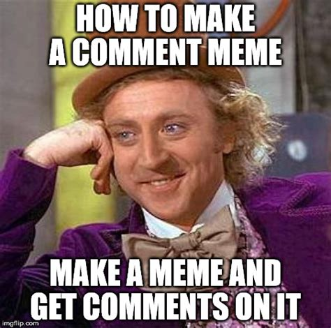 Hot To Make A Meme - how to make a comment meme imgflip