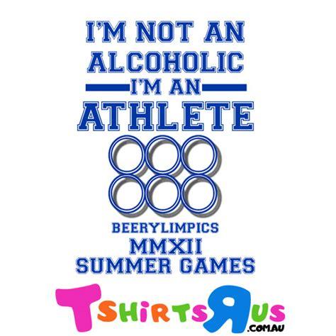 i m i m not an alcoholic i m an athlete tshirtsrus com au