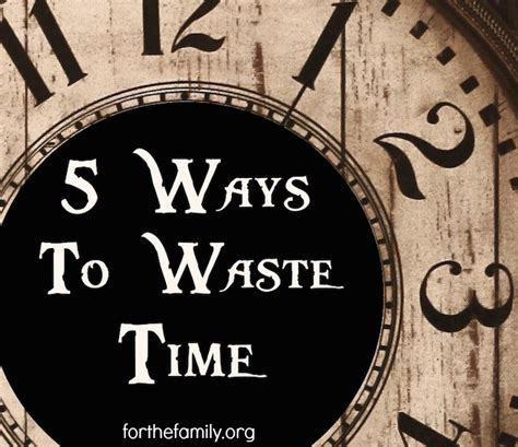 8 Ways To Waste Time At Work by 5 Ways To Waste Time For The Family