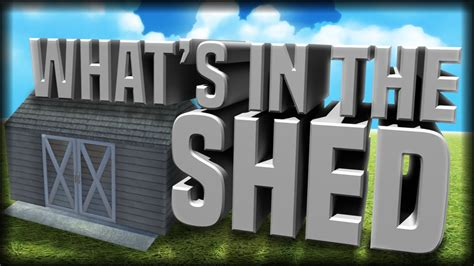Whats A Shed by Whats Inside The Shed Who S Your V1 3 0 Release