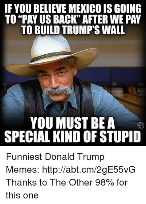 if you build a house do you pay mortgage 25 best memes about special kind of stupid special kind