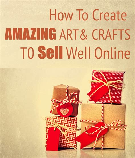crafts that sell how to create amazing and crafts that sell well