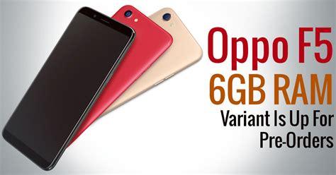 Oppo F5 Ram 6gb Black oppo f5 6gb ram variant is up for pre orders via flipkart in india