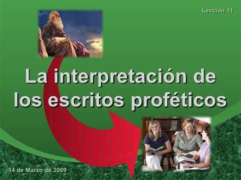 la interpretacion de los 1975607139 leccion 11 la interpretacion de los escritos profeticos acv