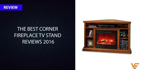 corner tv fireplace stand the best corner fireplace tv stand reviews 2017