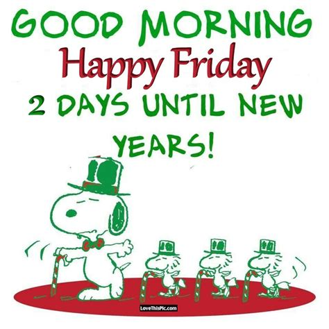 Happy Friday New by Morning Happy Friday 2 Days Until The New Year