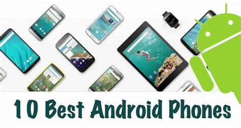 best used android phone best android phone 2016 the one which suits you the best