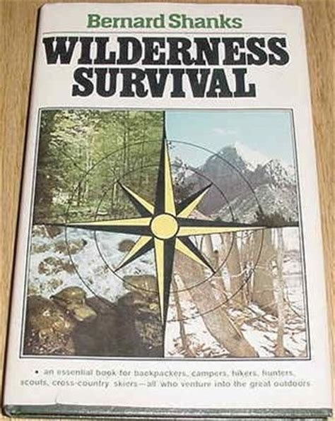 hiking survival on mount books wilderness survival by bernard shanks reviews