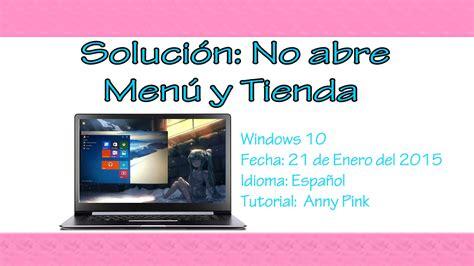no abre imagenes windows 10 soluci 243 n windows 10 no abre el men 250 y la tienda youtube