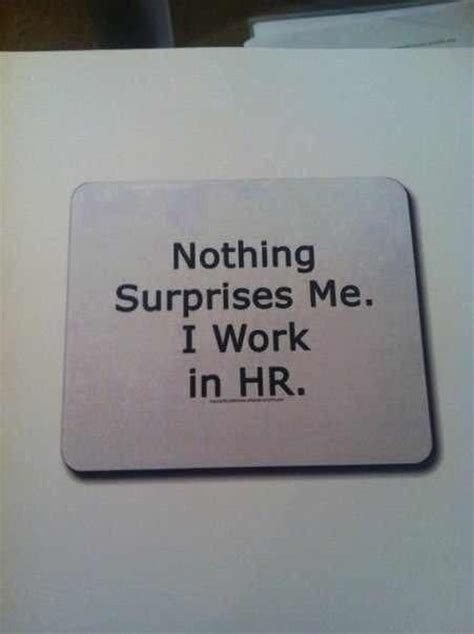 nothing surprises me i work in hr musings for the