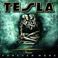 Tesla Forever More Tesla Discography Reference List Of Cds Heavy Harmonies