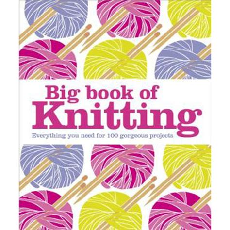 knitting books uk big book of knitting craft crafting books at the works