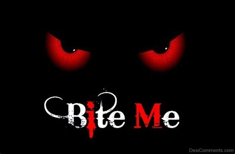 bit me bite me pictures images graphics for whatsapp page 3
