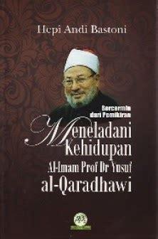 Fiqih Prioritas Dr Yusuf Al Qaradhawi pustaka iman bercermin dari pemikiran meneladani kehidupan al imam prof dr yusuf al qaradhawi