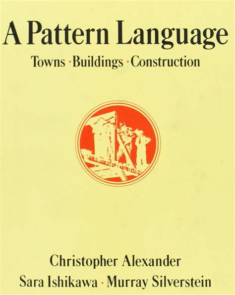 pattern language christopher alexander a pattern language by christopher alexander