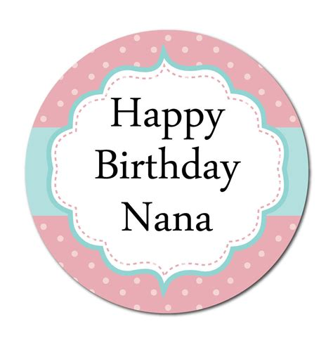 Happy Birthday Nana Cardsss Happy Birthday Nana Stickers Choice Of 3 Designs Cards