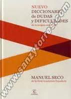 libro nuevo diccionario de dudas nuevo diccionario de dudas y dificultades de la lengua espa 241 ola manuel seco librer 237 a sanz y torres