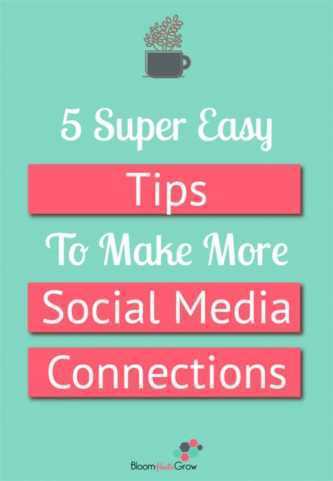 5 Simple Tips To Make Social Media Connections Archives Bloom Hustle Grow